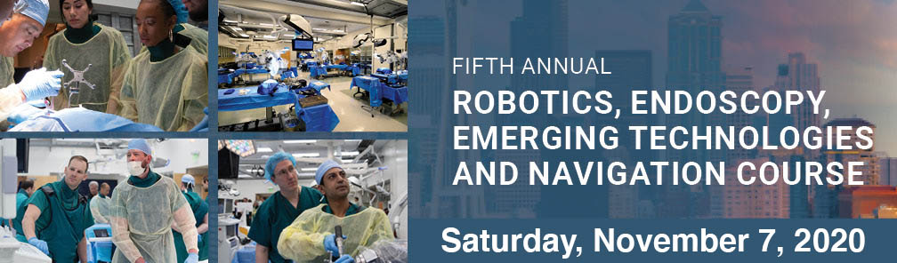 5th Annual Robotics, Endoscopy, Emerging Technologies and Navigation Course